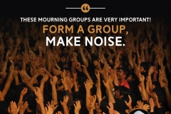 These mourning groups are very important! Form a group, make noise.