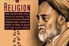 Religion refers to the beliefs and a series of practical and moral instructions that the prophets have related on behalf of Allah to guide and lead human beings.