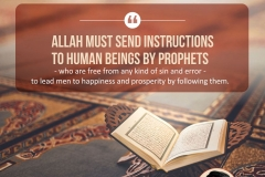 Allah must send instructions to human beings by prophets - who are free from any kind of sin and error - to lead men to happiness and prosperity by following them.
