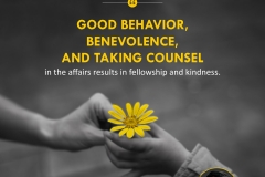 """Good behavior, benevolence, and taking counsel in the affairs results in fellowship and kindness."""