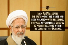 Imam Ali (A) asserted the truth—that his rights had been violated—with reasoning. But was, nevertheless, careful to prevent factions within the community of Muslims.