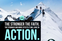 The stronger the faith, the stronger and more effects it will have in action.