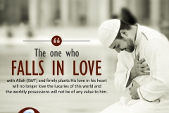 """The one who falls in love with Allah (SWT) and firmly plants His love in his heart will no longer love the luxuries of this world and the worldly possessions will not be of any value to him."""