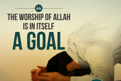 The worship of Allah is in itself a goal.