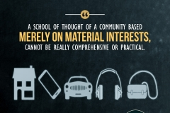 A school of thought of a community based merely on material interests, cannot be really comprehensive or practical.