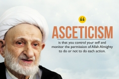 """Asceticism is that you control your self and monitor the permission of Allah Almighty to do or not to do each action."""