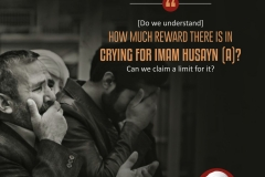 """[Do we understand] how much reward there is in crying for Imam Hussain? Can we claim a limit for it?"""