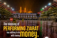 The blessing of performing ziarat has nothing to do with having money.