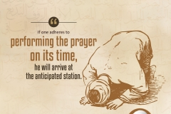 """If one adheres to performing the prayer on its time, he will arrive at the anticipated station."""