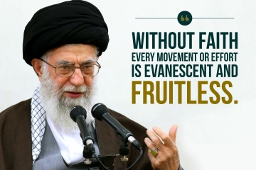 Without faith every movement or effort is evanescent and fruitless.