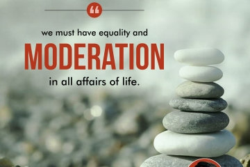 We must have equality and moderation in all affairs of life.