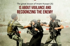 """""""The great lesson of Imam Husayn (A) is about vigilance and recognizing the enemy"""""""