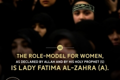 """The role-model for women, as declared by Allah and by His Holy Prophet (S) is Lady Fatima Al-Zahra (A)."""