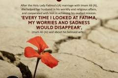 """After the Holy Lady Fatima's (A) marriage with Imam Ali (A), she helped her husband in his worldly and religious affairs, and cooperated with him in achieving his exalted mission. 'Every time I looked at Fatima, my worries and sadness would disappear', Imam Ali (A) said about his beloved wife.."""