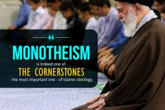 """""""Monotheism is indeed one of the cornerstones - the most important one - of Islamic ideology."""""""