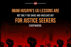 Imam Husayn's (A) lessons are not only for shias and muslims but for justice seekers everywhere.