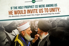 If the holy prophet (s) were among us he would invite us to unity; his devotees should meet this major demand that he made.