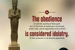 """The obedience to and the worship of false gods -be it in the form of someone's commands, public rules, social organization and so forth is considered idolatry. [if that someone is not divinely appointed]."""