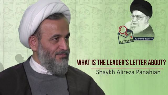 What is the Leader's letter about? | Shaykh Alireza Panahian