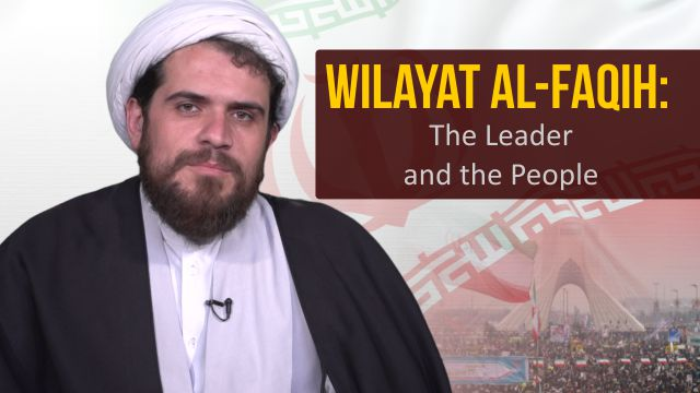 Wilayat al-Faqih: The Leader and the People