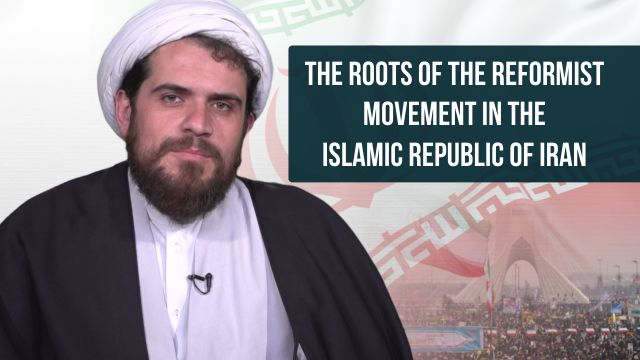 The roots of the Reformist Movement in the Islamic Republic of Iran