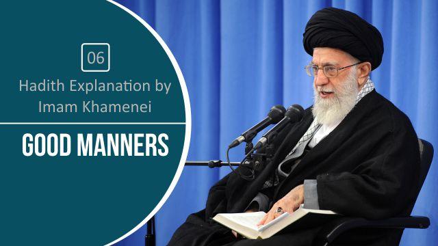 [06] Hadith Explanation by Imam Khamenei   Good Manners