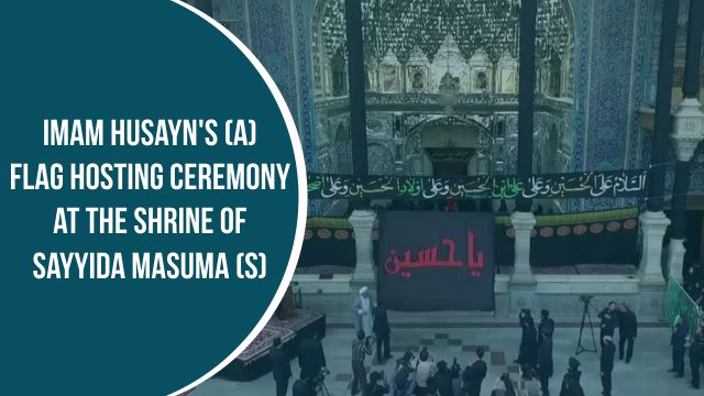 Imam Husayn's flag hosting ceremony at the shrine of Sayyida Masuma (S)
