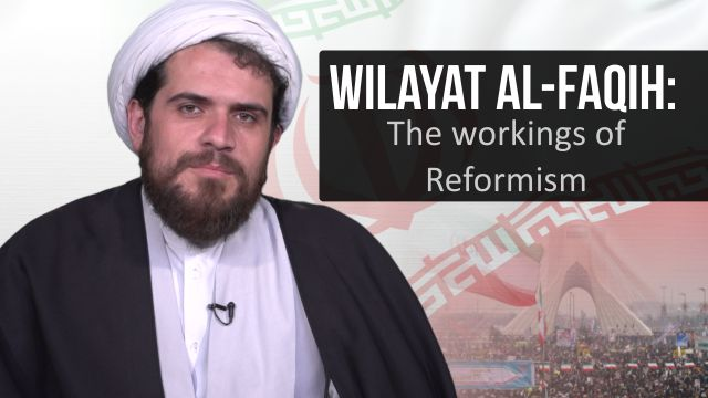 Wilayat al-Faqih: The workings of Reformism