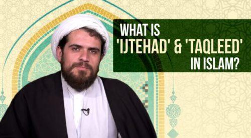 Ijtehad & Taqleed in Islam