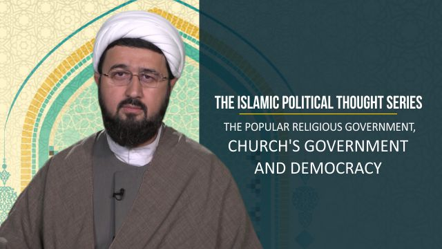 The Popular Religious Government, Church's Government and Democracy | The Islamic Political Thought Series