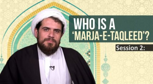 Who is a Marja-E-Taqleed (Session 2)