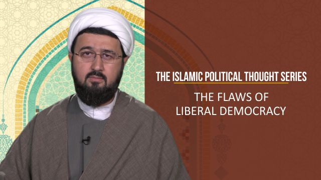 The Flaws of Liberal Democracy | The Islamic Political Thought Series