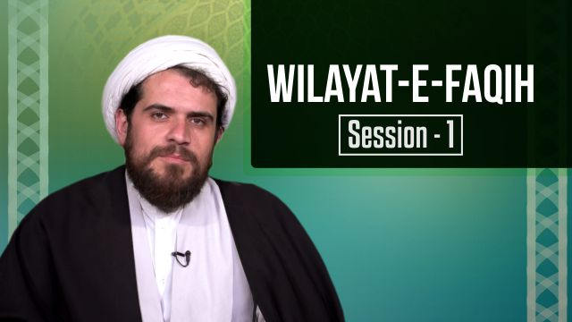 Session 1: Wilayat-e-Faqih | Introduction