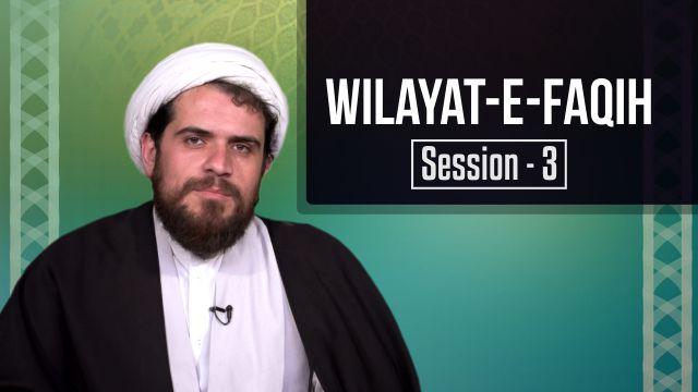 Session 3: Wilayat-e-Faqih