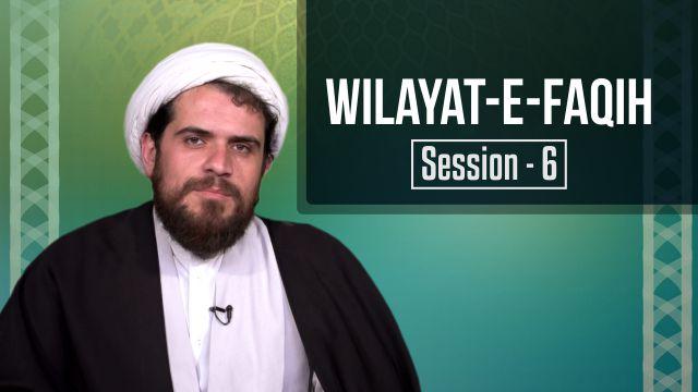 Session 6: Wilayat-e-Faqih