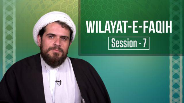Session 7: Wilayat-e-Faqih