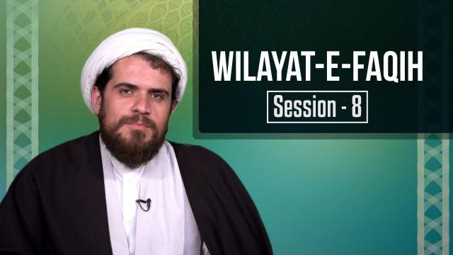 Session 8: Wilayat-e-Faqih