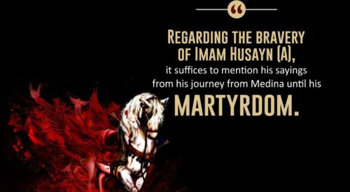 Bravery of Imam Husayn (A)