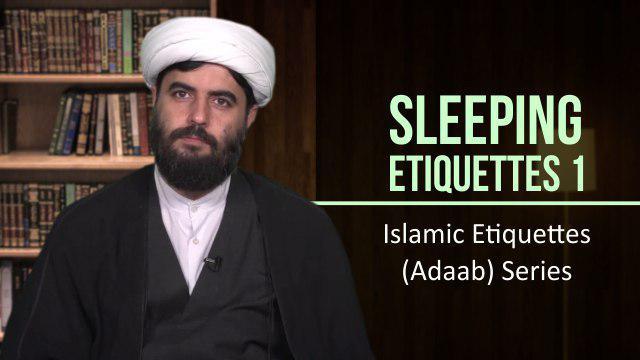 [20] Sleeping Etiquettes 1 | Islamic Etiquettes (Adaab) Series