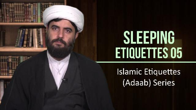 Sleeping Etiquettes 5 | Islamic Etiquettes (Adaab) Series