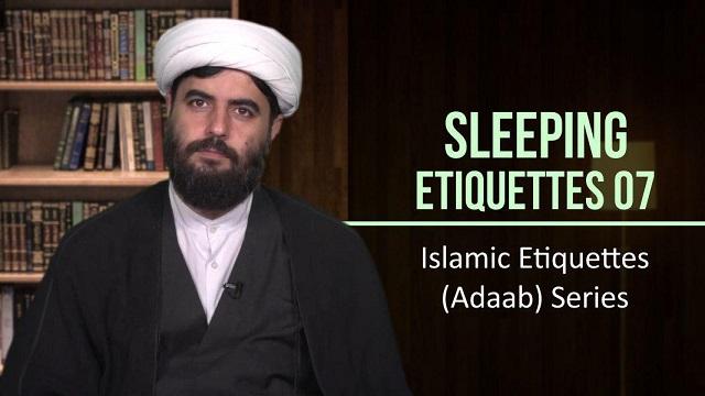 Sleeping Etiquettes 7 | Islamic Etiquettes (Adaab) Series