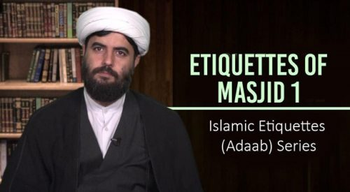 Etiquettes of Masjid 1 | Islamic Etiquettes (Adaab) Series