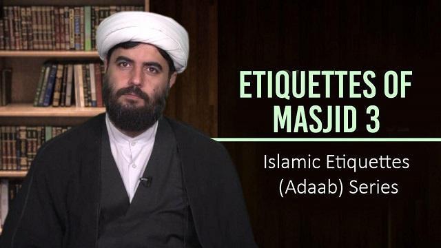 Etiquettes of Masjid 3   Islamic Etiquettes (Adaab) Series