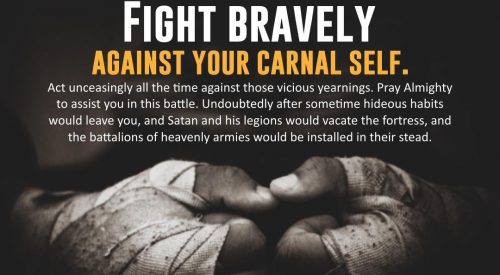 Fight Bravely Against Your Carnal Self