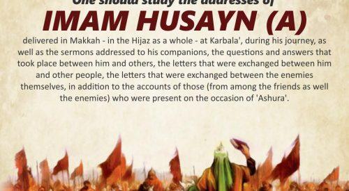 Addresses of Imam Husayn (A)