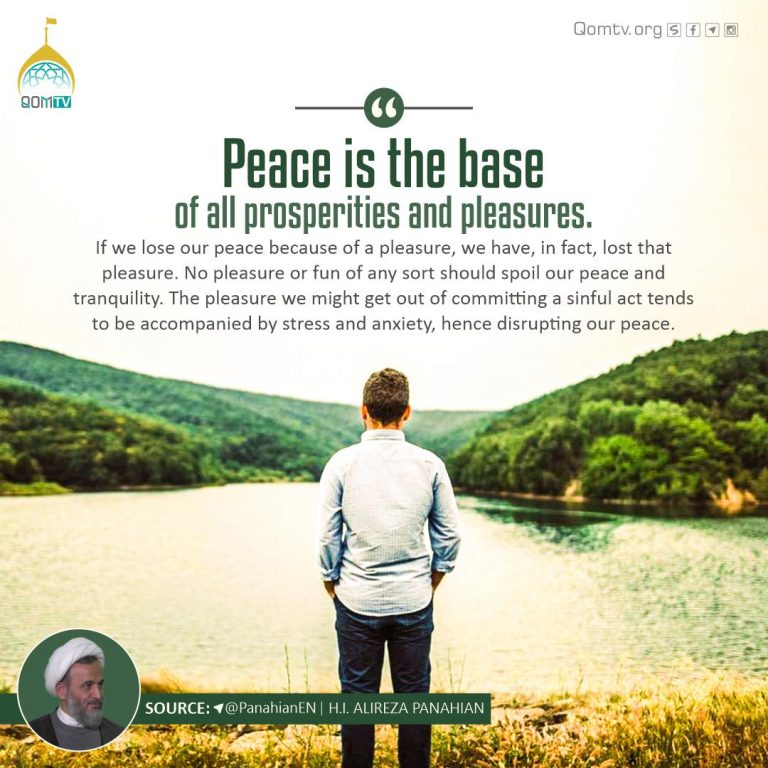 Peace is the Base of Prosperities and Pleasures