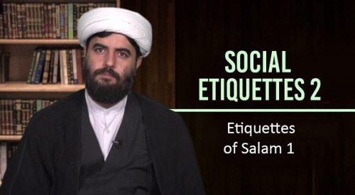 Social Etiquettes 2 | Etiquettes of Salam 1