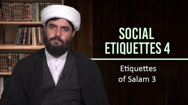 Social Etiquettes 4 | Etiquettes of Salam 3