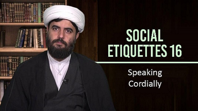Social Etiquettes 16 | Speaking Cordially