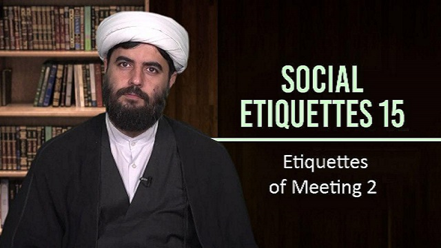 Social Etiquettes 15 | Etiquettes of Meeting 2